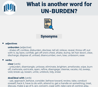 un-burden, synonym un-burden, another word for un-burden, words like un-burden, thesaurus un-burden