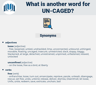 un caged, synonym un caged, another word for un caged, words like un caged, thesaurus un caged