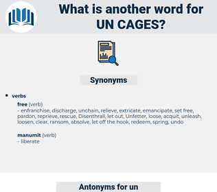 un-cages, synonym un-cages, another word for un-cages, words like un-cages, thesaurus un-cages