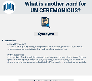 un-ceremonious, synonym un-ceremonious, another word for un-ceremonious, words like un-ceremonious, thesaurus un-ceremonious