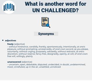 un-challenged, synonym un-challenged, another word for un-challenged, words like un-challenged, thesaurus un-challenged