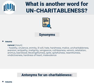 un charitableness, synonym un charitableness, another word for un charitableness, words like un charitableness, thesaurus un charitableness