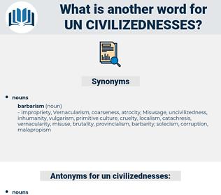 un civilizednesses, synonym un civilizednesses, another word for un civilizednesses, words like un civilizednesses, thesaurus un civilizednesses