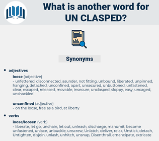 un clasped, synonym un clasped, another word for un clasped, words like un clasped, thesaurus un clasped