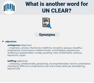 un-clear, synonym un-clear, another word for un-clear, words like un-clear, thesaurus un-clear