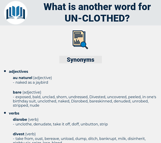un-clothed, synonym un-clothed, another word for un-clothed, words like un-clothed, thesaurus un-clothed