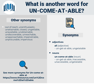 un-come-at-able, synonym un-come-at-able, another word for un-come-at-able, words like un-come-at-able, thesaurus un-come-at-able