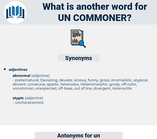 un-commoner, synonym un-commoner, another word for un-commoner, words like un-commoner, thesaurus un-commoner