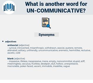 un-communicative, synonym un-communicative, another word for un-communicative, words like un-communicative, thesaurus un-communicative