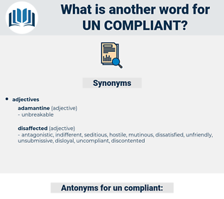 un compliant, synonym un compliant, another word for un compliant, words like un compliant, thesaurus un compliant