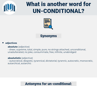 un conditional, synonym un conditional, another word for un conditional, words like un conditional, thesaurus un conditional