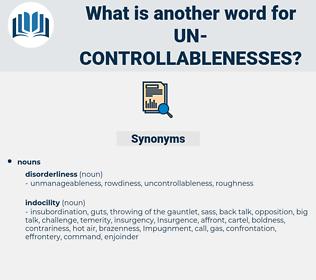 un-controllablenesses, synonym un-controllablenesses, another word for un-controllablenesses, words like un-controllablenesses, thesaurus un-controllablenesses