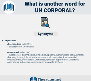 un corporal, synonym un corporal, another word for un corporal, words like un corporal, thesaurus un corporal
