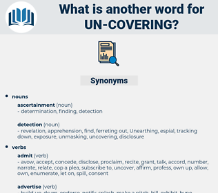 un-covering, synonym un-covering, another word for un-covering, words like un-covering, thesaurus un-covering
