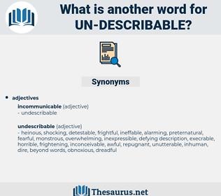 un-describable, synonym un-describable, another word for un-describable, words like un-describable, thesaurus un-describable
