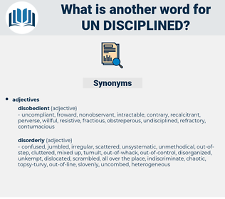 un disciplined, synonym un disciplined, another word for un disciplined, words like un disciplined, thesaurus un disciplined