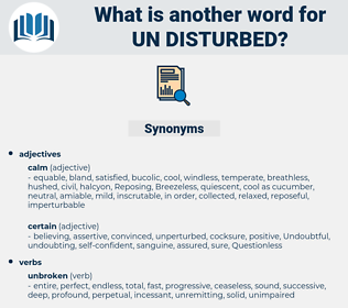 un disturbed, synonym un disturbed, another word for un disturbed, words like un disturbed, thesaurus un disturbed