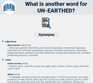un-earthed, synonym un-earthed, another word for un-earthed, words like un-earthed, thesaurus un-earthed