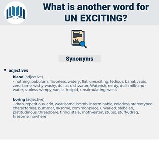 un-exciting, synonym un-exciting, another word for un-exciting, words like un-exciting, thesaurus un-exciting