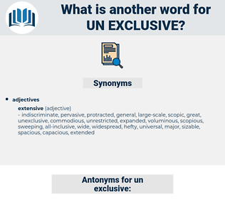 un exclusive, synonym un exclusive, another word for un exclusive, words like un exclusive, thesaurus un exclusive