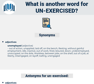 un exercised, synonym un exercised, another word for un exercised, words like un exercised, thesaurus un exercised