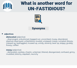 un-fastidious, synonym un-fastidious, another word for un-fastidious, words like un-fastidious, thesaurus un-fastidious