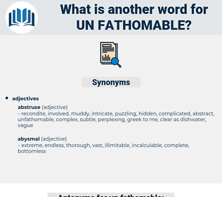 un fathomable, synonym un fathomable, another word for un fathomable, words like un fathomable, thesaurus un fathomable