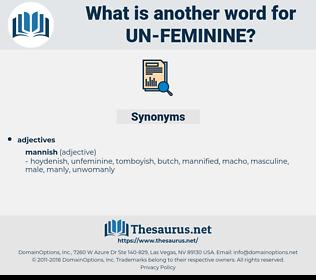 un-feminine, synonym un-feminine, another word for un-feminine, words like un-feminine, thesaurus un-feminine