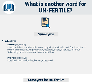 un-fertile, synonym un-fertile, another word for un-fertile, words like un-fertile, thesaurus un-fertile