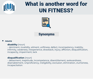 un-fitness, synonym un-fitness, another word for un-fitness, words like un-fitness, thesaurus un-fitness