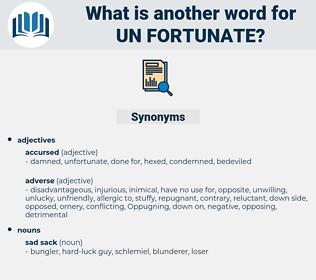 un-fortunate, synonym un-fortunate, another word for un-fortunate, words like un-fortunate, thesaurus un-fortunate