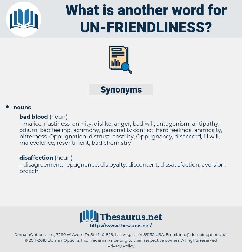 un-friendliness, synonym un-friendliness, another word for un-friendliness, words like un-friendliness, thesaurus un-friendliness