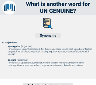 un-genuine, synonym un-genuine, another word for un-genuine, words like un-genuine, thesaurus un-genuine