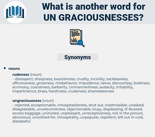 un-graciousnesses, synonym un-graciousnesses, another word for un-graciousnesses, words like un-graciousnesses, thesaurus un-graciousnesses