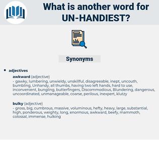 un-handiest, synonym un-handiest, another word for un-handiest, words like un-handiest, thesaurus un-handiest
