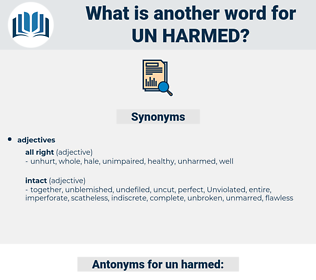 un-harmed, synonym un-harmed, another word for un-harmed, words like un-harmed, thesaurus un-harmed