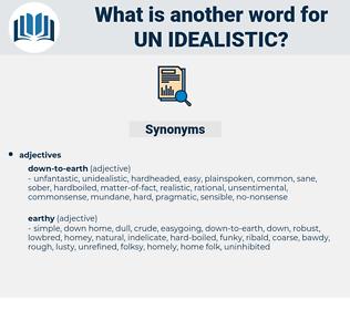 un-idealistic, synonym un-idealistic, another word for un-idealistic, words like un-idealistic, thesaurus un-idealistic