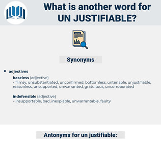 un justifiable, synonym un justifiable, another word for un justifiable, words like un justifiable, thesaurus un justifiable