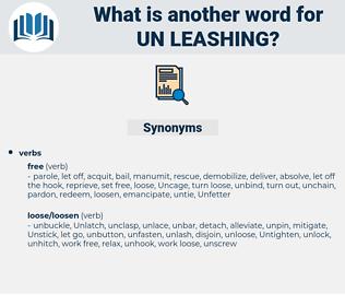 un leashing, synonym un leashing, another word for un leashing, words like un leashing, thesaurus un leashing