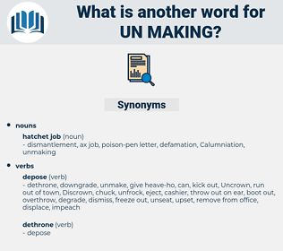 un making, synonym un making, another word for un making, words like un making, thesaurus un making