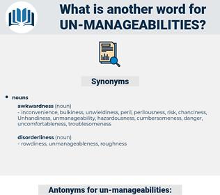 un manageabilities, synonym un manageabilities, another word for un manageabilities, words like un manageabilities, thesaurus un manageabilities
