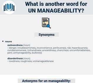 un manageability, synonym un manageability, another word for un manageability, words like un manageability, thesaurus un manageability
