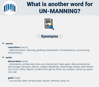 un-manning, synonym un-manning, another word for un-manning, words like un-manning, thesaurus un-manning