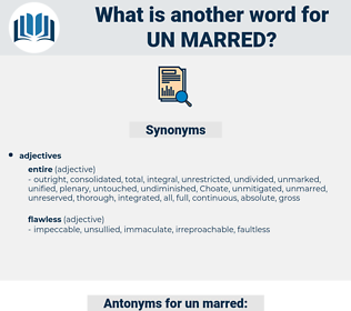 un marred, synonym un marred, another word for un marred, words like un marred, thesaurus un marred