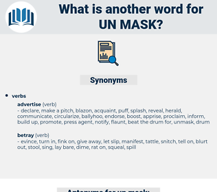 un-mask, synonym un-mask, another word for un-mask, words like un-mask, thesaurus un-mask