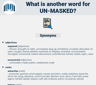 un masked, synonym un masked, another word for un masked, words like un masked, thesaurus un masked