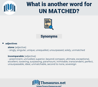 un-matched, synonym un-matched, another word for un-matched, words like un-matched, thesaurus un-matched