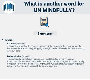 un mindfully, synonym un mindfully, another word for un mindfully, words like un mindfully, thesaurus un mindfully