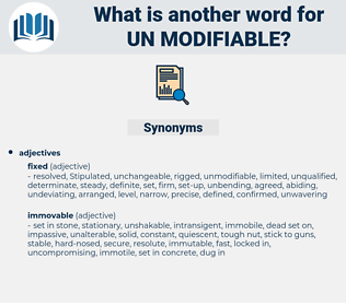 un modifiable, synonym un modifiable, another word for un modifiable, words like un modifiable, thesaurus un modifiable