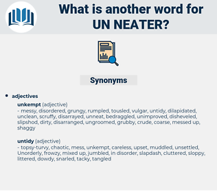 un neater, synonym un neater, another word for un neater, words like un neater, thesaurus un neater